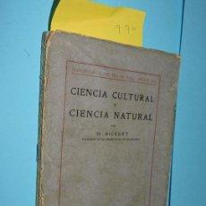 Libros de segunda mano: CIENCIA CULTURAL Y CIENCIA NATURAL. RIKERT, H. COL.BIBLIOTECA DE IDEAS DEL SIGLO XX. ED. CALPE. 1922. Lote 145677878
