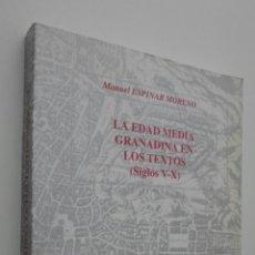 Libros de segunda mano: LA EDAD MEDIA GRANADINA EN LOS TEXTOS (SIGLOS V-X) - ESPINAR MORENO, MANUEL. Lote 145721530