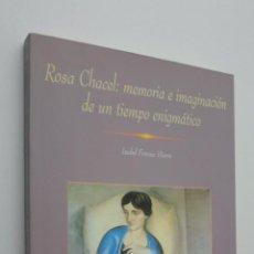 Libros de segunda mano: ROSA CHACEL - FONCEA HIERRO, ISABEL. Lote 145724098