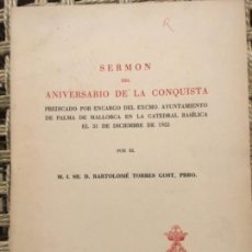 Libros de segunda mano: SERMON DEL ANIVERSARIO DE LA CONQUISTA DE MALLORCA, BARTOLOME TORRES GOST, 1955. Lote 145743598