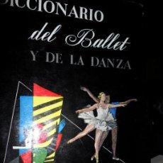 Libros de segunda mano: DICCIONARIO DEL BALLET Y DE LA DANZA, SEBASTIAN GASH, ED. ARGOS. Lote 145752106