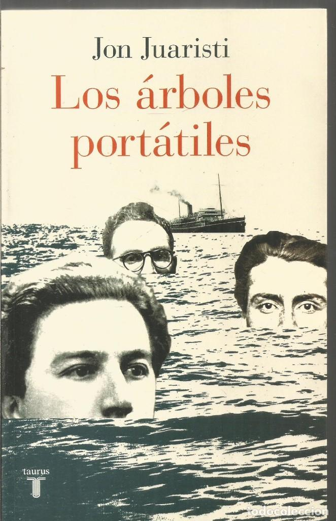 JON JUARISTI. LOS ARBOLES PORTATILES. TAURUS (Libros de Segunda Mano - Pensamiento - Otros)