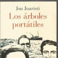 Libros de segunda mano: JON JUARISTI. LOS ARBOLES PORTATILES. TAURUS. Lote 145835390