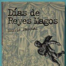 Libros de segunda mano: LMV - DIAS DE REYES MAGOS.- EMILIO PASCUAL. EDIT. ANAYA. 2009. Lote 145856474