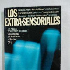 Libros de segunda mano: LOS EXTRA-SENSORIALES. LOS PODERES DESCONOCIDOS DEL HOMBRE. Lote 145889806