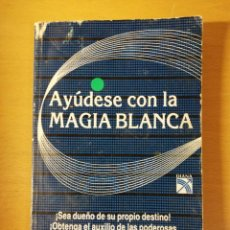 Libros de segunda mano: AYÚDESE CON LA MAGIA BLANCA (AL G. MANNING) DIANA. Lote 145900342