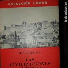 Libros de segunda mano: LAS CIVILIZACIONES ANTIGUAS DEL ASIA MENOR, FÉLIX SARTIAUX, ED. LABOR. Lote 146000362