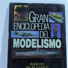 Libros de segunda mano: GRAN ENCICLOPEDIA DEL MODELISMO / BARCOS DE PLASTICO. Lote 146017758