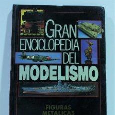 Libros de segunda mano: GRAN ENCICLOPEDIA DEL MODELISMO / FIGURAS METALLICAS. Lote 146018034