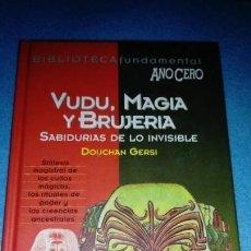 Libros de segunda mano: VUDU, MAGIA Y BRUJERIA, DOUCHAN GERSI, AÑO CERO. Lote 146018606