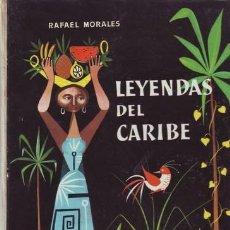 Libros de segunda mano: MORALES, RAFAEL: LEYENDAS DEL CARIBE. ILUSTRACIONES DE JOSÉ FRANCISCO AGUIRRE.. Lote 146029666