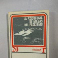 Libros de segunda mano: WILHELM REICH. LA PSICOLOGIA DE MASAS DEL FASCISMO.. Lote 146032090