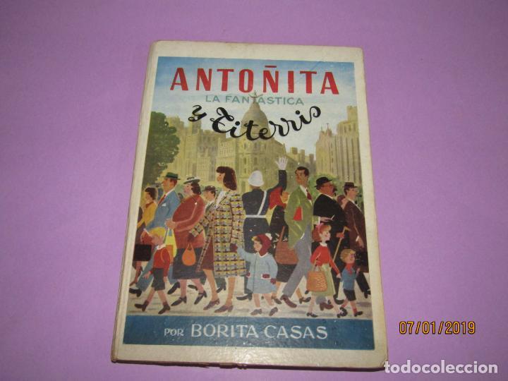 ANTOÑITA LA FANTÁSTICA Y TITERRIS POR BORITA CASAS 2ª EDICIÓN DEL AÑO 1951 (Libros de Segunda Mano - Literatura Infantil y Juvenil - Otros)