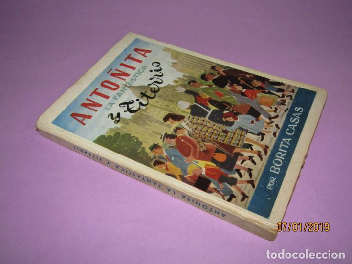 Libros de segunda mano: ANTOÑITA LA FANTÁSTICA y TITERRIS por Borita Casas 2ª Edición del Año 1951 - Foto 7 - 146032698