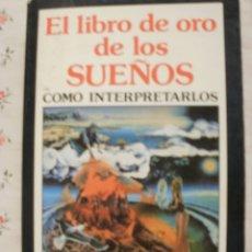 Libros de segunda mano: EL LIBRO DE ORO DE LOS SUEÑOS - COMO INTERPRETARLOS - F. CAUDET . Lote 146039158