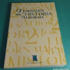 Libros de segunda mano: 2ES JORNADES D'HISTÒRIA D'ALBORAIA. MAIG 1998. Lote 146042870