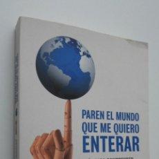 Libros de segunda mano: PAREN EL MUNDO QUE ME QUIERO ENTERAR - NAVALÓN, ANTONIO. Lote 146054085