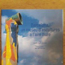 Libros de segunda mano: BARCELONA UN MUSEU D'ESCULTURES A L'AIRE LLIURE / LLUÍS PERMANYER / EDI. POLÍGRAFA S.A. / 1ª EDICIÓN. Lote 146059198