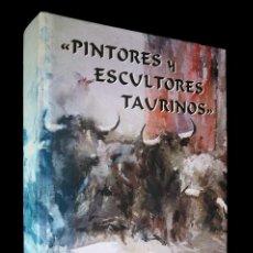 Libros de segunda mano: PINTORES Y ESCULTORES TAURINOS. ARTISTAS CONTEMPORANEOS. ARCHIVAL 2001.. Lote 146088106
