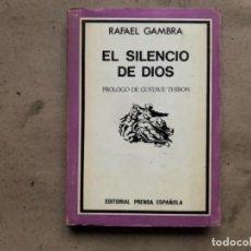 Libros de segunda mano: EL SILENCIO DE DIOS. RAFAEL GAMBRA. EDITORIAL PRENSA ESPAÑOLA 1968.. Lote 146120554