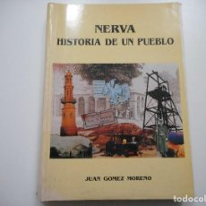 Libros de segunda mano: JUAN GÓMEZ MORENO NERVA HISTORIA DE UN PUEBLO Y91769 . Lote 146121870