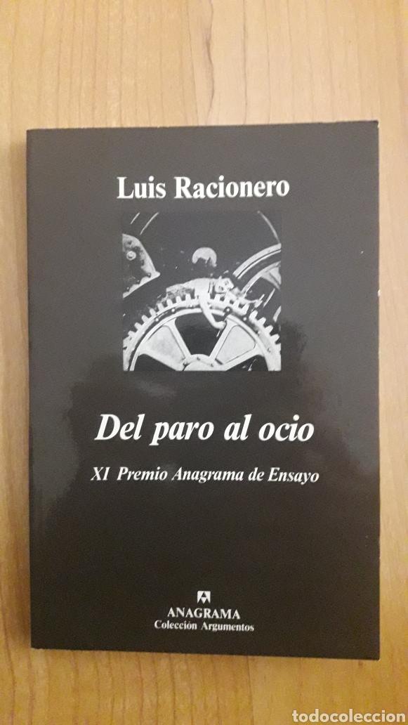 DEL PARO AL OCIO. XI PREMIO ANAGRAMA DE ENSAYO. LUIS RACIONERO (Libros de Segunda Mano - Pensamiento - Otros)