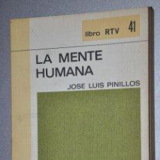 Libros de segunda mano: LA MENTE HUMANA, JOSE LUIS PINILLOS, VER TARIFAS ECONOMICAS ENVIOS. Lote 146141110