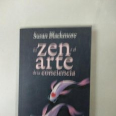 Libros de segunda mano: EL ZEN Y EL ARTE DE LA CONCIENCIA - SUSAN BLACKMORE. Lote 146143518