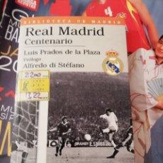 Libros de segunda mano: LIBRO REAL MADRID CENTENARIO. AÑO 2000.. Lote 146171917