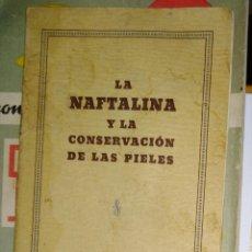 Libros de segunda mano: LA NAFTALINA Y LA CONSERVACIÓN DE LAS PIELES, FRANCISCO PERMAYOR. Lote 146233702