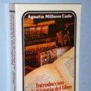 Libros de segunda mano: INTRODUCCIÓN A LA HISTORIA DEL LIBRO Y DE LAS BIBLIOTECAS. Lote 146305386