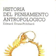 Libros de segunda mano: EVANS PRITCHARD : HISTORIA DEL PENSAMIENTO ANTROPOLÓGICO (CÁTEDRA, 1987). Lote 146373606