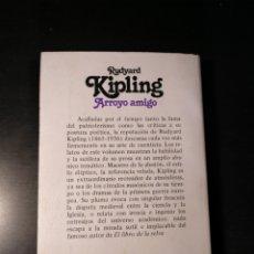 Libros de segunda mano: ARROYO AMIGO. RUDYARD KIPLING. BRUGUERA. LIBRO AMIGO. 1985. Lote 146374881