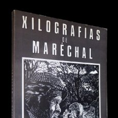 Libros de segunda mano: XILOGRAFÍAS DE MARECHAL. CLEMENTE CEBREIRO. ERISA ILUSTRATIVA. 1981. . Lote 146376590