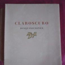 Libros de segunda mano: CLAROOSCURO DISQUISICIONES EDICION DE 150 EJEMPLARES LARRAGOITI AÑO 1950. Lote 146377342