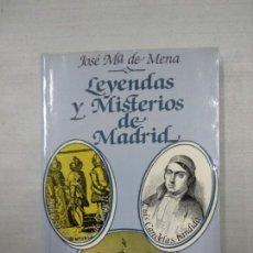 Libros de segunda mano: LEYENDAS Y MISTERIOS DE MADRID - JOSÉ Mª DE MENA. Lote 146406362
