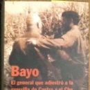 Libros de segunda mano: BAYO. EL GENERAL QUE ADIESTRÓ A LA GUERRILLA DE CASTRO Y EL CHE - LUIS DÍEZ. Lote 146398674