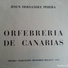 Libros de segunda mano: ORFEBRERÍA DE CANARIAS - JESÚS HERNÁNDEZ PERERA - CSIC, 1951 - ESCASO Y COTIZADO - OPORTUNIDAD. Lote 146427446