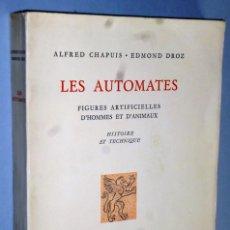 Libros de segunda mano: LES AUTOMATES, FIGURES ARTIFICIELLES D´HOMMES ET D´ANIMAUX. HISTOIRE ET TECHNIQUE.. Lote 146431178