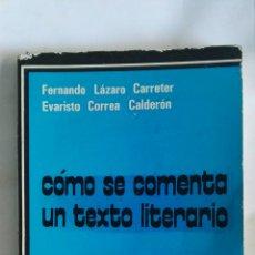 Libros de segunda mano: COMO SE COMENTA UN TEXTO LITERARIO. Lote 146455582