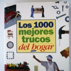 Libros de segunda mano: LOS 1000 MEJORES TRUCOS DEL HOGAR – SERVILIBRO. Lote 146476298