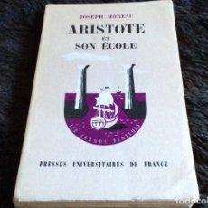 Libros de segunda mano: ARISTÓTELES Y SU ESCUELA MOREAU JOSEPH, 1962. Lote 146477906