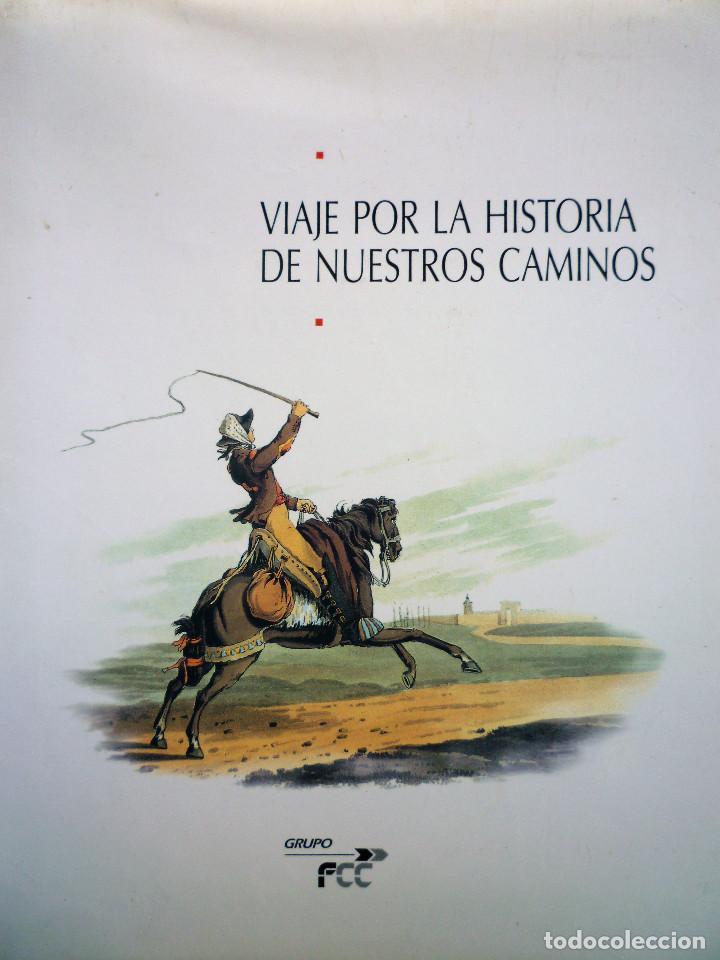 VIAJE POR LA HISTORIA DE NUESTROS CAMINOS (Libros de Segunda Mano - Historia - Otros)