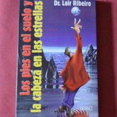 Libros de segunda mano: LOS PIES EN EL SUELO Y LA CABEZA EN LAS ESTRELLAS - DR. LAIR RIBEIRO - 1997. Lote 146512802