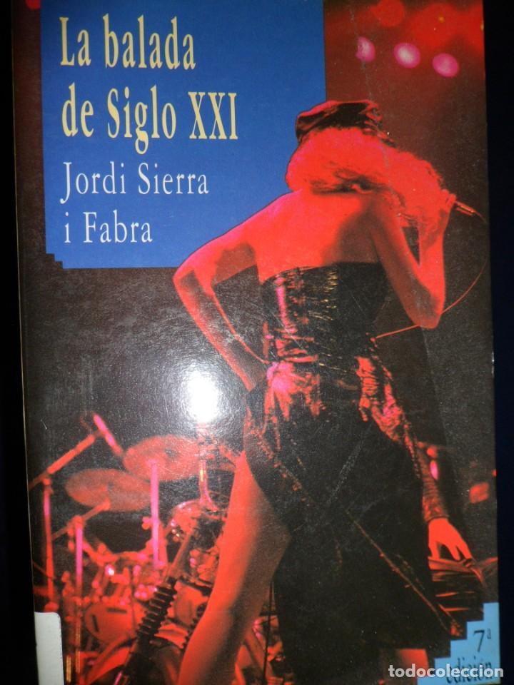 COLECCIÓN GRAN ANGULAR Nº 100 LA BALADA DEL SIGLO XXI. JORDI SIERRA I FABRA (Libros de Segunda Mano - Literatura Infantil y Juvenil - Otros)