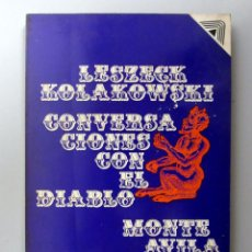 Libros de segunda mano: CONVERSACIONES CON EL DIABLO. LESZECK KOLAKOWSKI. ED. MONTE AVILA 1977. 180 PÁGINAS. Lote 146548838