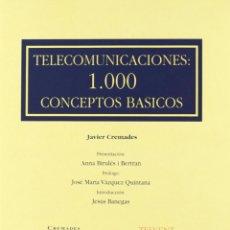 Libros de segunda mano: TELECOMUNICACIONES. 1000 CONCEPTOS BÁSICOS. JAVIER CREMADES. LA LEY.. Lote 146551494