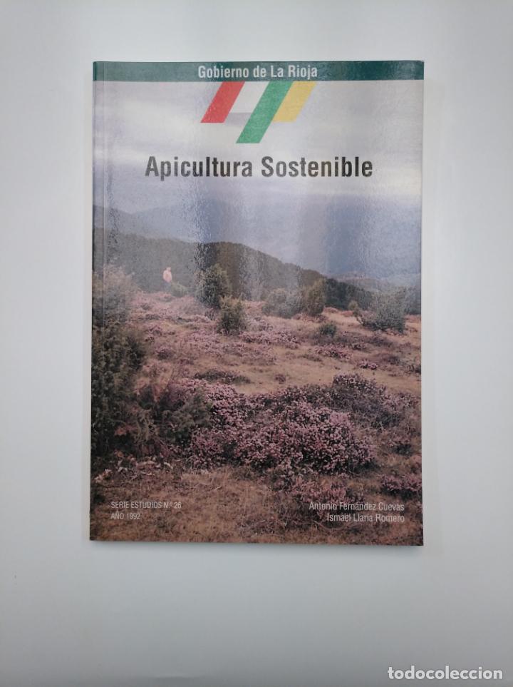 APICULTURA SOSTENIBLE. ANTONIO FERNANDEZ CUEVAS. ISMAEL LLARIA ROMERO. LA RIOJA. TDK357IER (Libros de Segunda Mano - Ciencias, Manuales y Oficios - Otros)