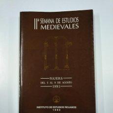 Libros de segunda mano: II SEMANA DE ESTUDIOS MEDIEVALES. NAJERA LA RIOJA. 1991. INSTITUTO DE ESTUDIOS RIOJANOS. TDK357IER. Lote 146559686