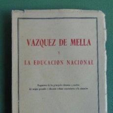 Libros de segunda mano: VAZQUEZ DE MELLA Y LA EDUCACIÓN NACIONAL. FRAGMENTOS DE SUS PRINCIPALES DISCURSOS. 1950.. Lote 146559850